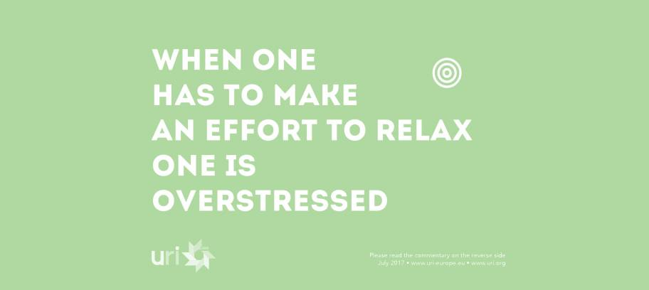 When one has to make an effort to relax one is overstressed