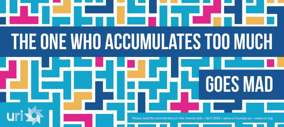 The one who accumulates too much, goes mad